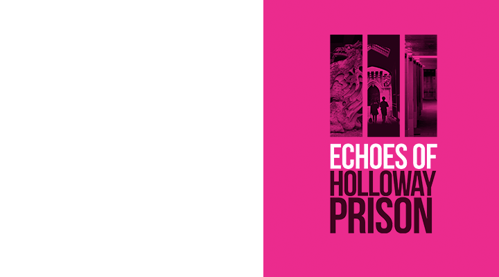 Heritage Lottery Funded. Echoes of Holloway Prison