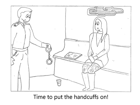 Postcards from Prison, 'Time to put the handcuffs on!'